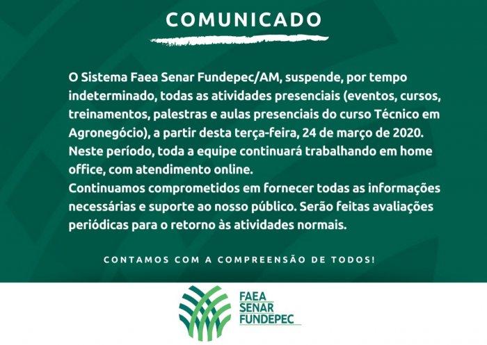 COMUNICADO: Sistema FAEA SENAR FUNDEPEC/AM reforça ações de combate ao COVID-19 e suspende atividades presenciais