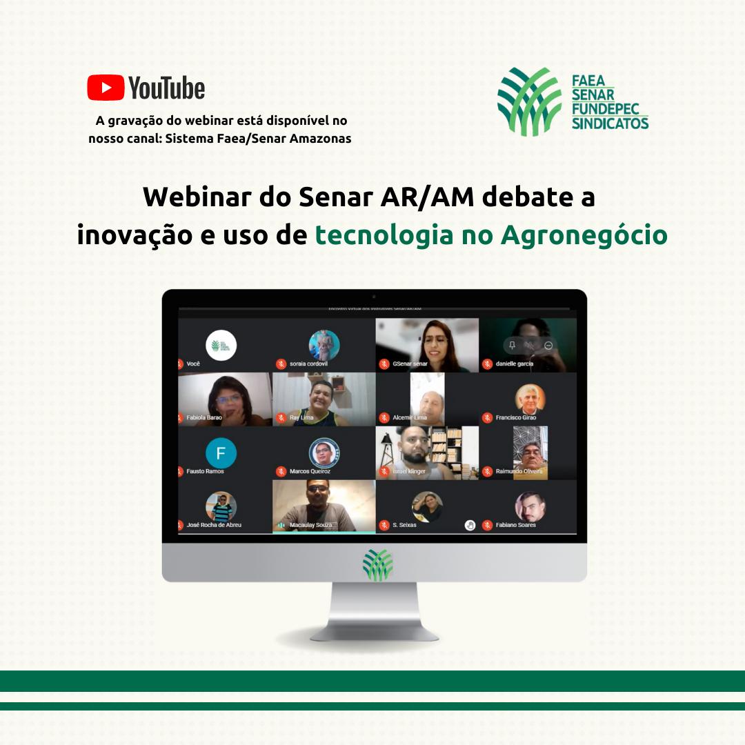 Webinar do Senar-AR/AM debate a inovação e uso de tecnologia no Agronegócio
