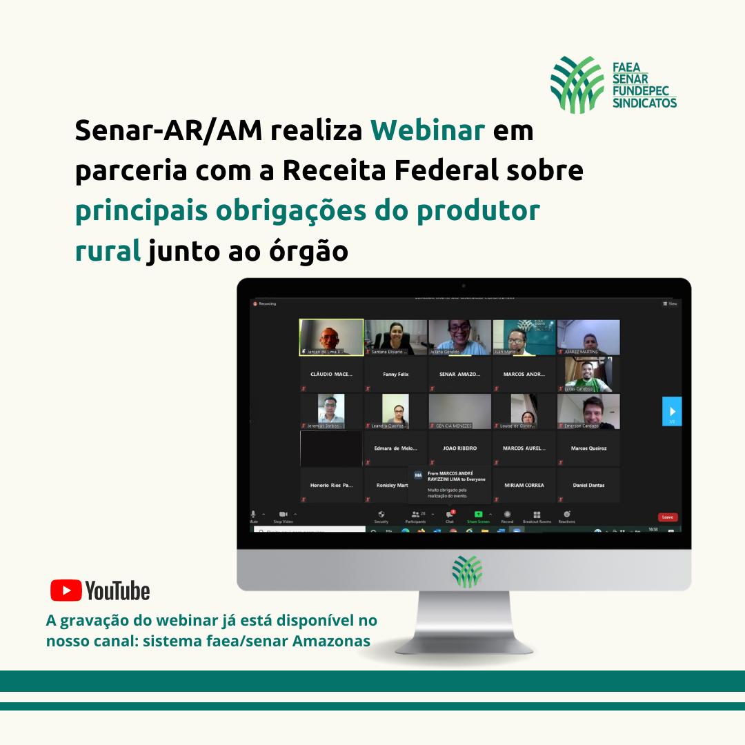 Senar-AR/AM realiza webinar em parceria com a Receita Federal sobre principais obrigações do produtor rural junto ao órgão