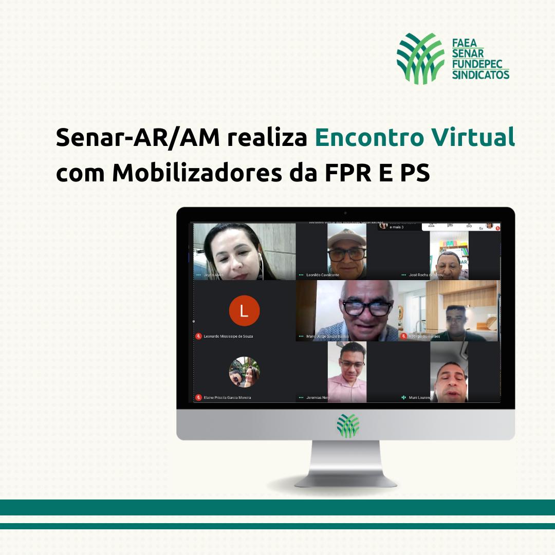 Senar-AR/AM realiza encontro virtual com mobilizadores da FPR e PS