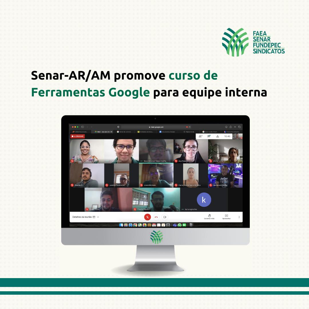 Senar-AR/AM promove curso de Ferramentas Google para equipe interna