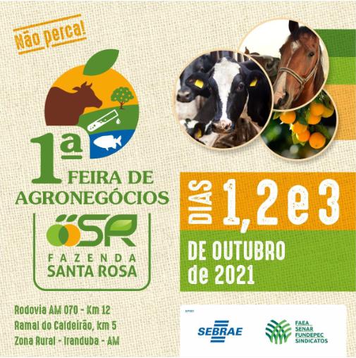 1ª Feira de Agronegócio na Fazenda Santa Rosa tem apoio do Sistema Faea Senar Fundepec/AM